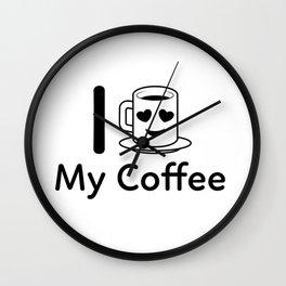 I Love My Coffee Wall Clock