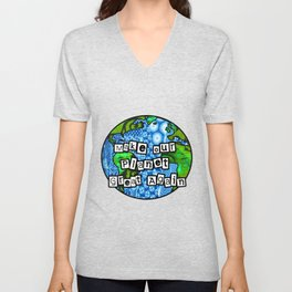 Make our planet Great Again Unisex V-Neck