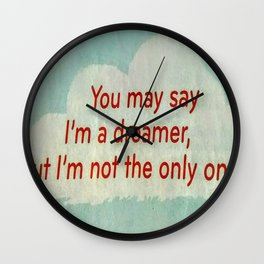 I'm a dreamer Wall Clock