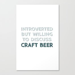 Introverted Craft Beer Lover Canvas Print