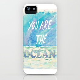 You are the ocean iPhone Case