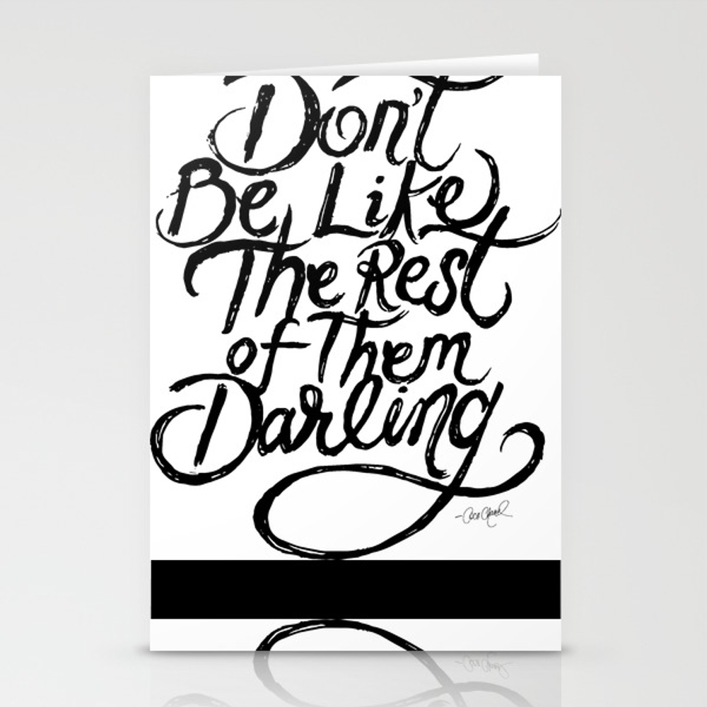 Don't Be Like The Rest Of Them Darling Stationery Cards by Define1lady CRD8341336