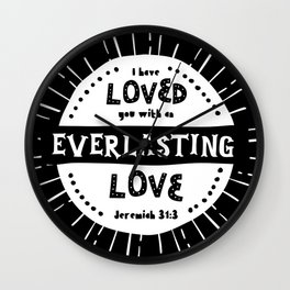 """""""Everlasting Love"""" Black and White Bible Verse Wall Clock"""