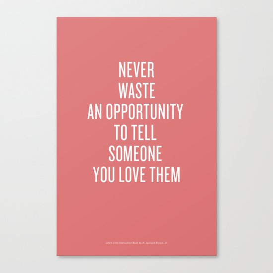 Tell Someone You Love Them Canvas Print