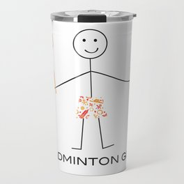 Funny Mens Badminton Guy  Travel Mug