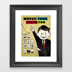 Watch your steps for Framed Art Print