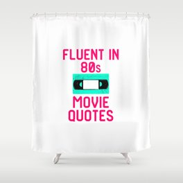 Fluent in 80s Movie Quotes Funny Cassette VCR Shower Curtain