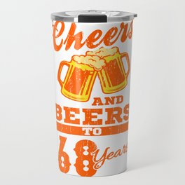 Cheers And Beers To 68th Birthday Gift Idea Travel Mug