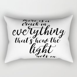 There is a crack in everything - Leonard Cohen quote Rectangular Pillow