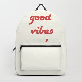 good vibes only VIII Backpack