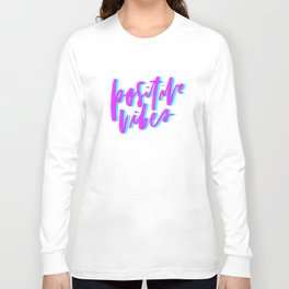 Positive Vibes Magenta and Cyan Long Sleeve T-shirt