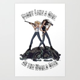 Fight Like A Girl As The World Dies Art Print
