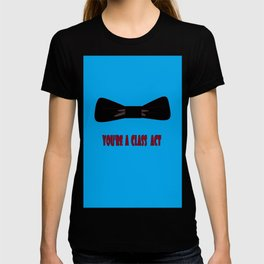 You're a Class Act with Bow and a Blue Background T-shirt