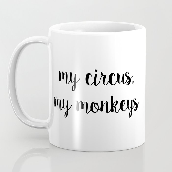 My Circus, My Monkeys Coffee Mug