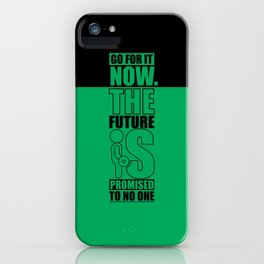 Lab No. 4 - Go For It Now The Future Is Promised To No One Gym Motivational Quotes Poster iPhone Case