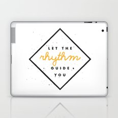 Let the Rhythm Guide You Laptop & iPad Skin