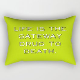 life and death quote Rectangular Pillow