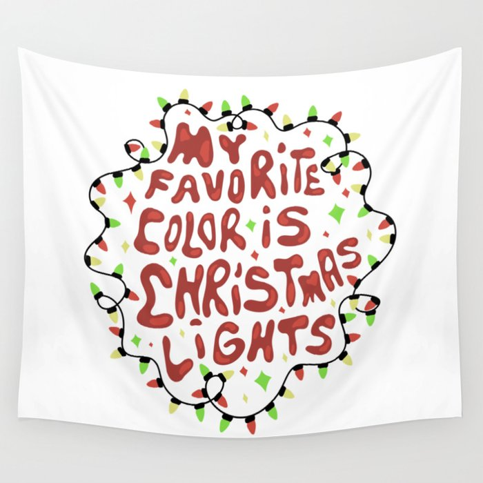 My Favorite Color Is Christmas Lights Wall Tapestry By Meghanwallace
