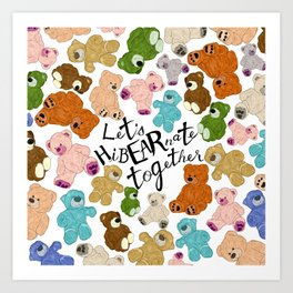 Let's HiBEARnate together Art Print