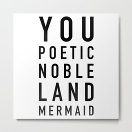 Poetic Noble Land Mermaid - Parks and Rec Metal Print