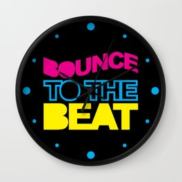 Bounce To The Beat EDM Quote Wall Clock