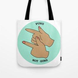 Puns not Guns Tote Bag