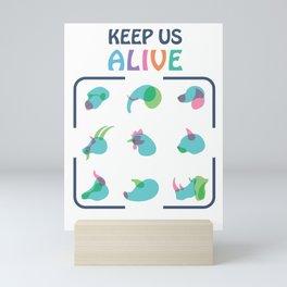 Keep Us Alive Mini Art Print