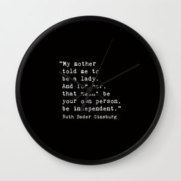 My mother  told me to  be a lady. Wall Clock