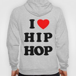 I love Hip Hop Hoody