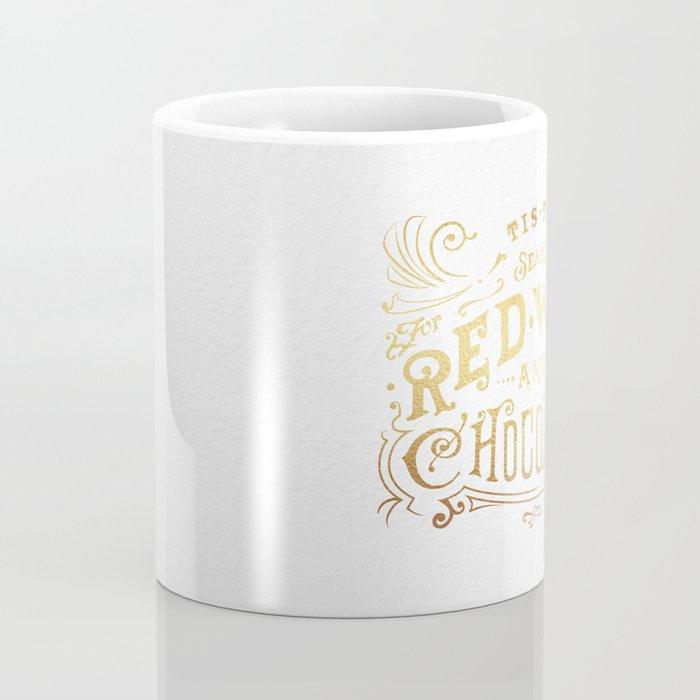 Tis the Season for Red Wine and Chocolate – White Coffee Mug