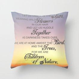 Children of Nature - Susan Polis Schutz Quote 1 Throw Pillow
