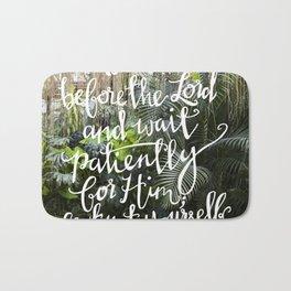 Be Still  //  Psalm 37:7 Bath Mat
