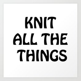 Knit All the Things in Black Transparent Art Print