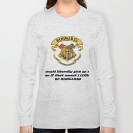 Anything FOR Hogwarts Long Sleeve T-shirt