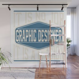 Graphic Designer  - It Is No Job, It Is A Mission Wall Mural