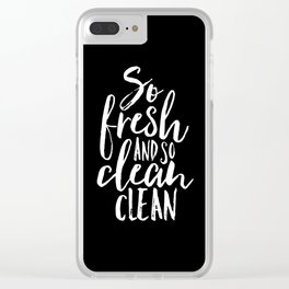 So Fresh and So Clean Clean Clear iPhone Case