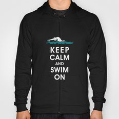 Keep Calm and Swim On (For the Love of Swimming) Hoody