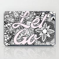 let it go iPad Cases featuring Let Go by O   N   E