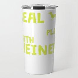 Funny & Cute Weiner Tshirt Designs REAL MEN Travel Mug