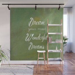 Dream Your Most Wonderful Dreams - Quote - Tattoo Style Font - Greenery Mist Wall Mural