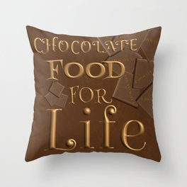 Chocolate food for life Throw Pillow