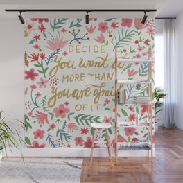 decide you want it Wall Mural