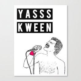 YASSS KWEEN Canvas Print