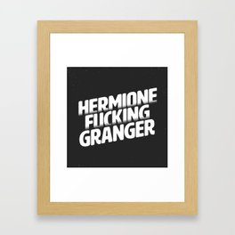 Hermione Fucking Granger Framed Art Print