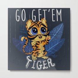 Go Get Em Cute Baby Tiger Animal Lover T Shirt Gift Metal Print