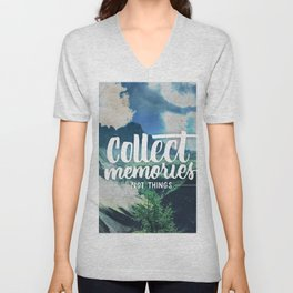 Collect Memories not Things Unisex V-Neck