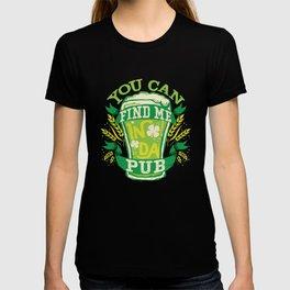 Find Me In Da Pub St Patricks Day T-shirt