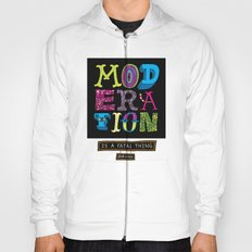 Moderation is Fatal Hoody