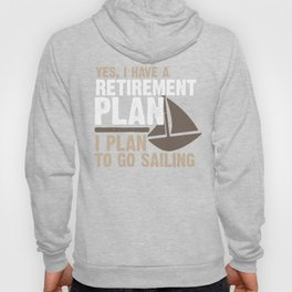 Retirement Plan Shirt Funny Sailing Boater Tee Shirt Hoody