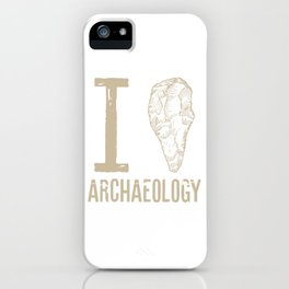 I love archaeology #2 iPhone Case